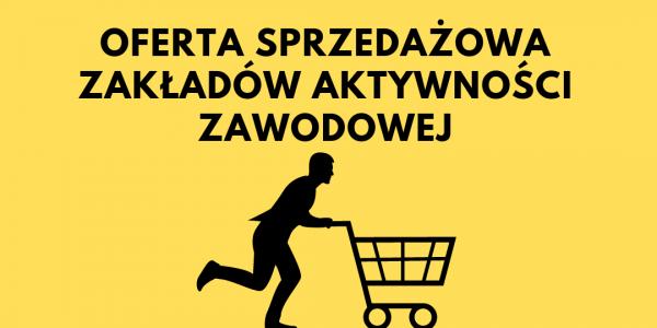 Oferta sprzedażowa Zakładów Aktywności Zawodowej i sylwetka osoby pchającej wózek na zakupy