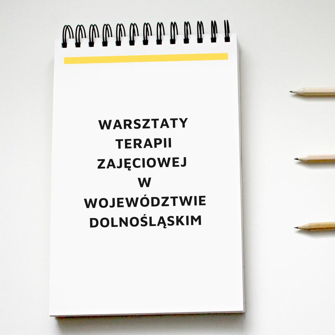Pobierz listę warsztatów terapii zajęciowej w województwie dolnośląskim