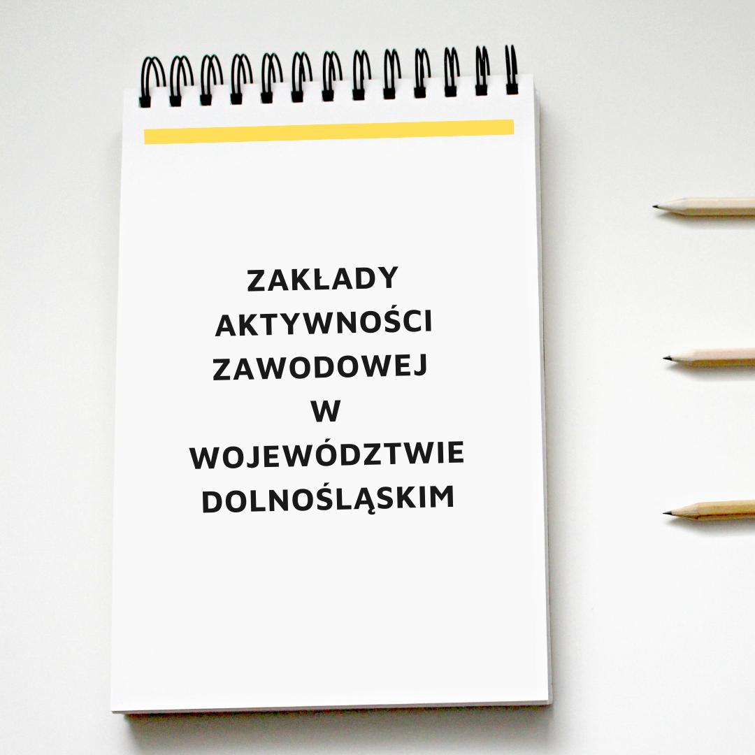 Pobierz listę zakładów aktywności zawodowej w województwie dolnośląskim